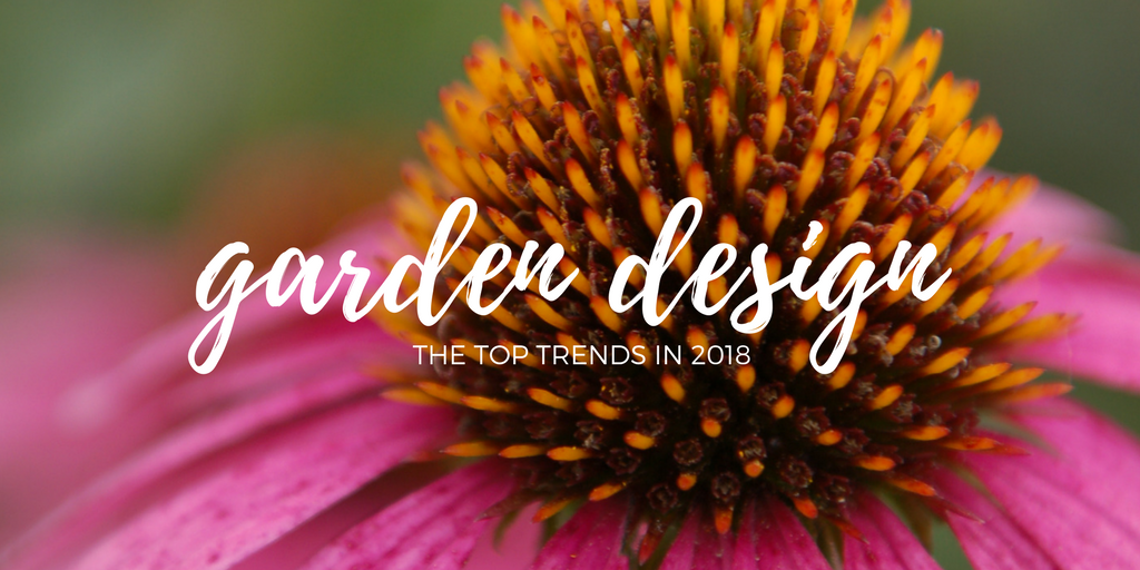 Top Trends for Garden Design in 2018 | Landscape Design in Lawrence, on